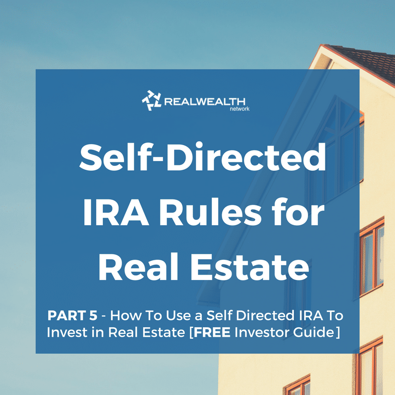 Self-Directed IRA Rules for Real Estate