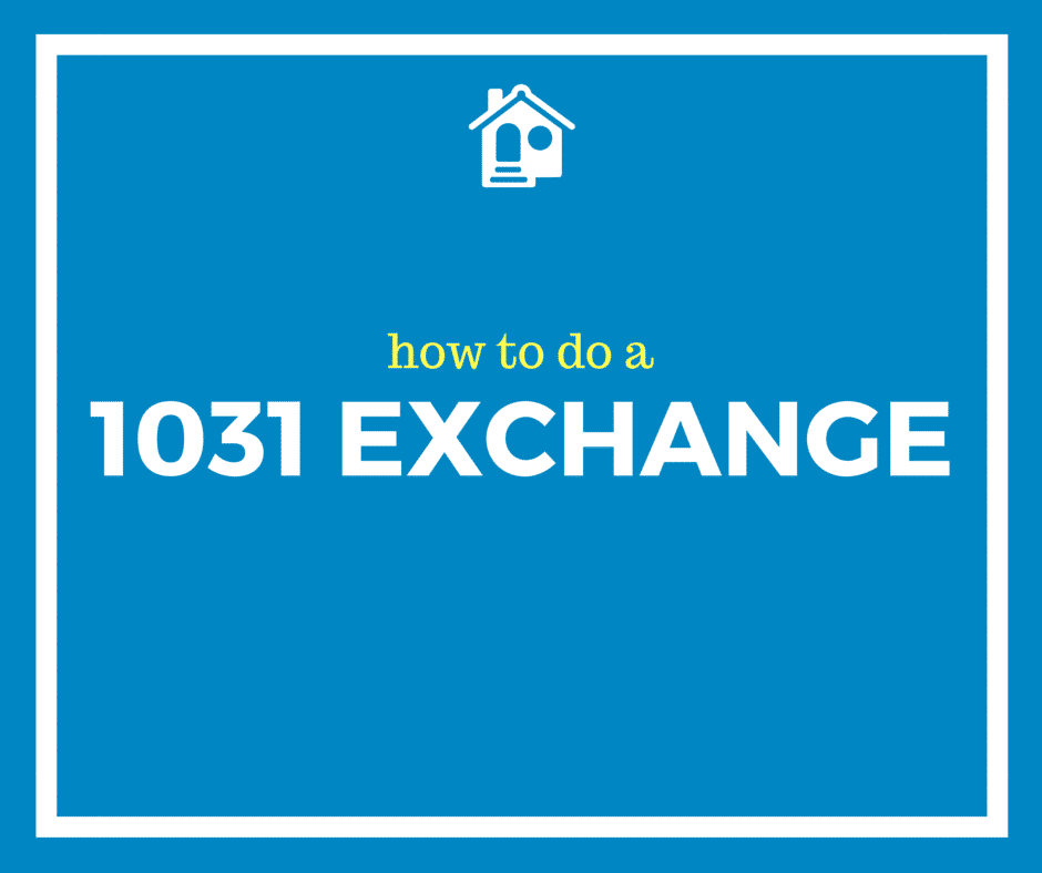 How To Do a 1031 Exchange 2020