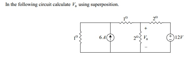 Solved: In The Following Circuit Calculate V0 Using Superp