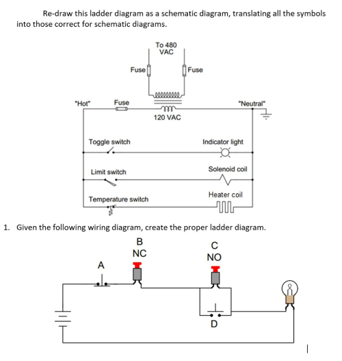 small resolution of question the first diagram is a logic ladder diagram and it needs to be drawn as a regular or conventional schematic diagram