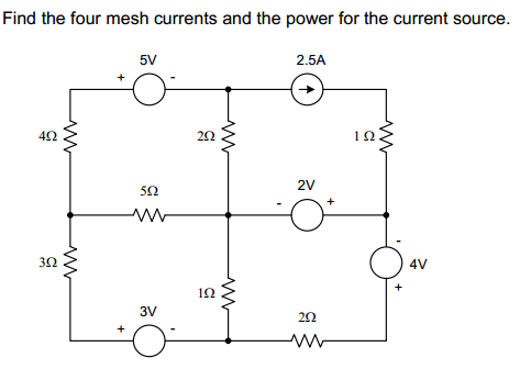 Solved: Find The Four Mesh Currents And The Power For The