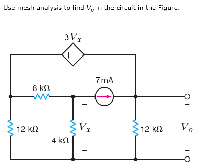 Solved: Use Mesh Analysis To Find V0 In The Circuit In The