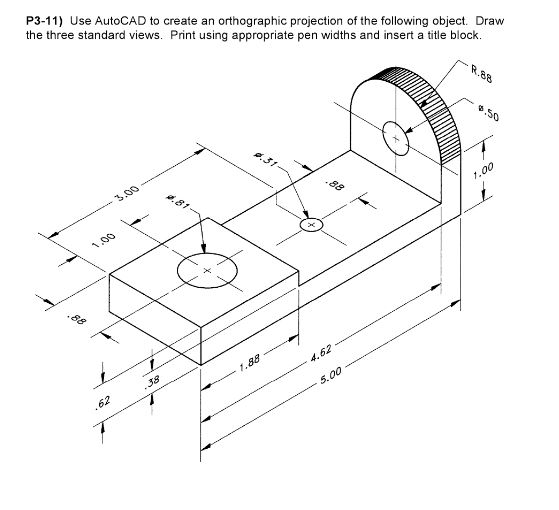 Solved: Use AutoCAD To Create An Orthographic Projection O