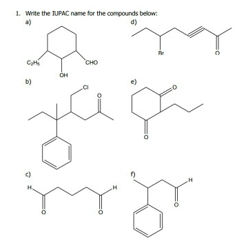 1. Write The TUPAC Name For The Compounds Below: A