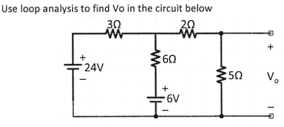Solved: Use Loop Analysis To Find Vo In The Circuit Below