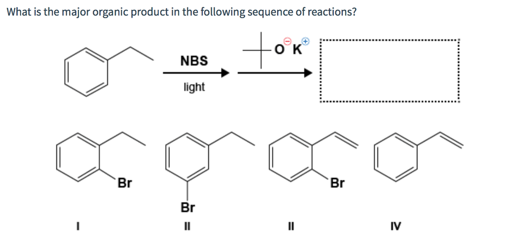 Solved: What Is The Major Organic Product In The Following