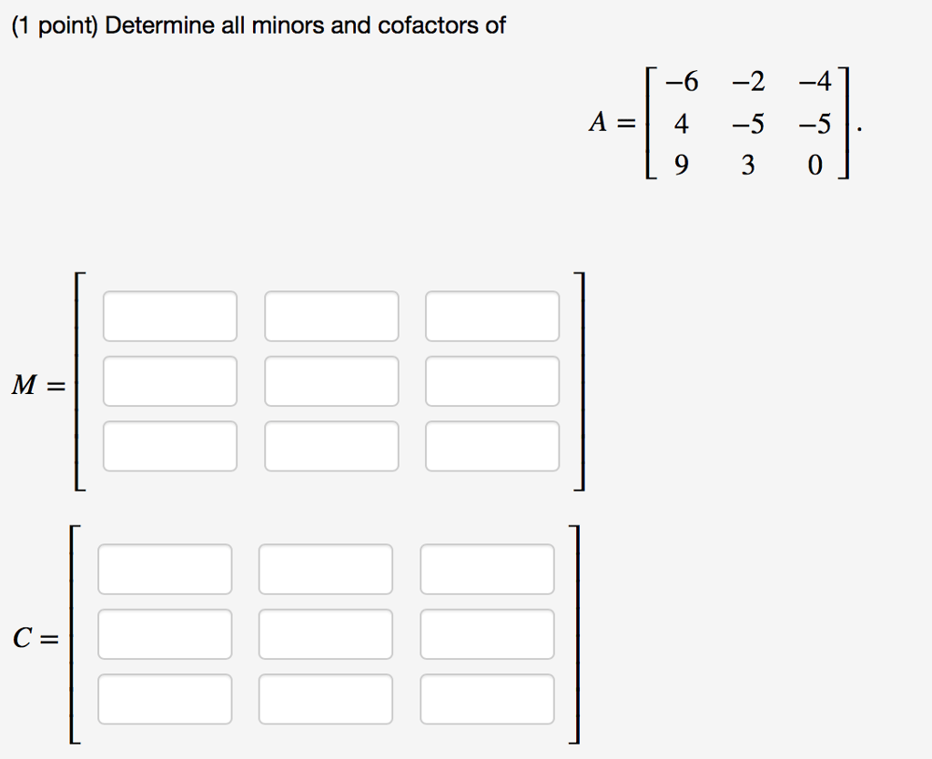 Solved: (1 Point) Determine All Minors And Cofactors Of A