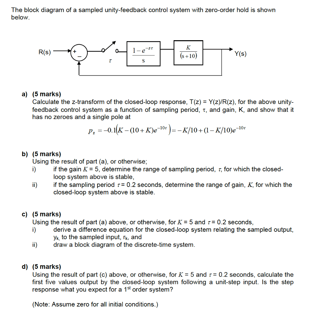 hight resolution of question the block diagram of a sampled unity feedback control system with zero order hold is shown below a calculate the z transform of the closed loop