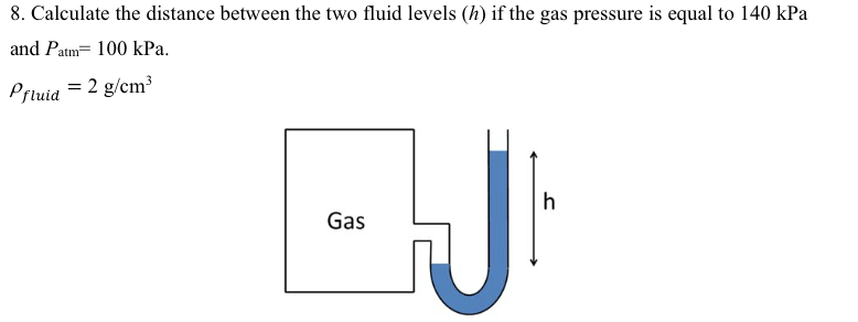 Solved: 8. Calculate The Distance Between The Two Fluid Le