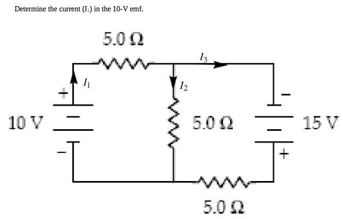 Solved: Determine The Current (I1) In The 10-V Emf