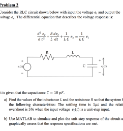 problem 2 consider the rlc circuit shown below with input the voltage ej and output the [ 1024 x 973 Pixel ]