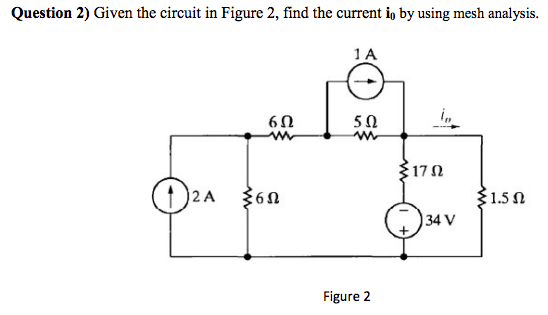 Solved: Given The Circuit In Figure 2, Find The Current I