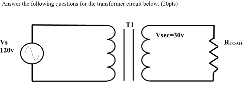 Solved: Answer The Following Questions For The Transformer
