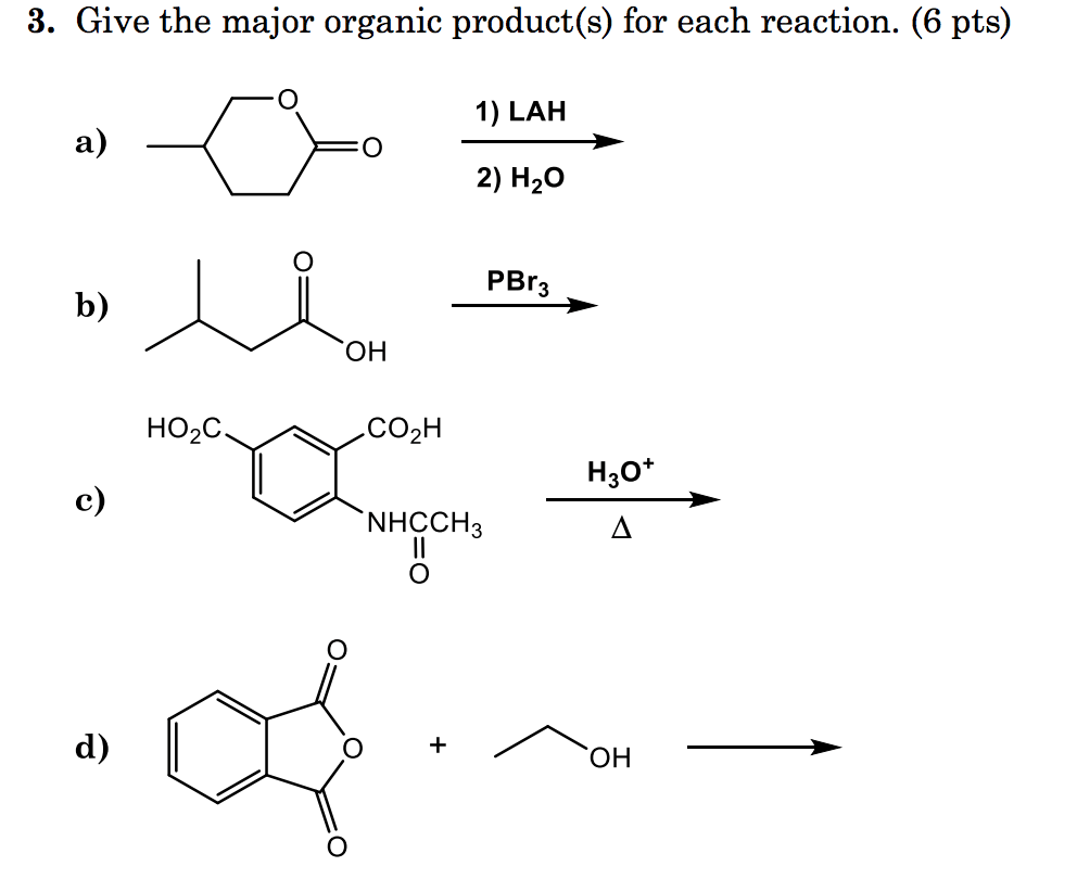 Solved: 3. Give The Major Organic Product(s) For Each Reac