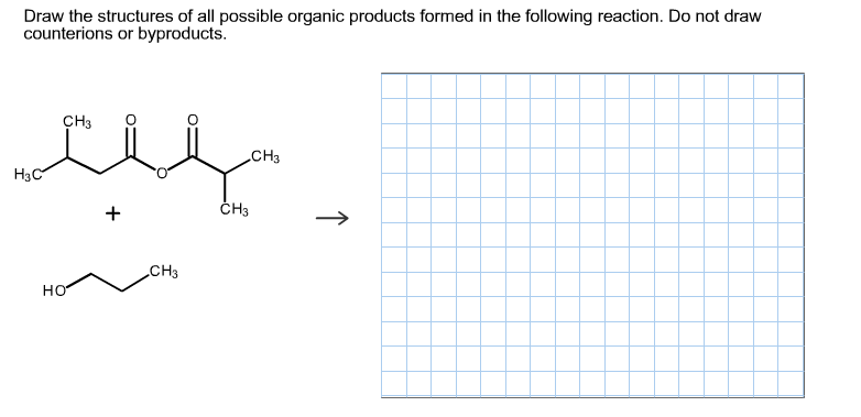 Solved: Draw The Structures Of All Possible Organic Produc