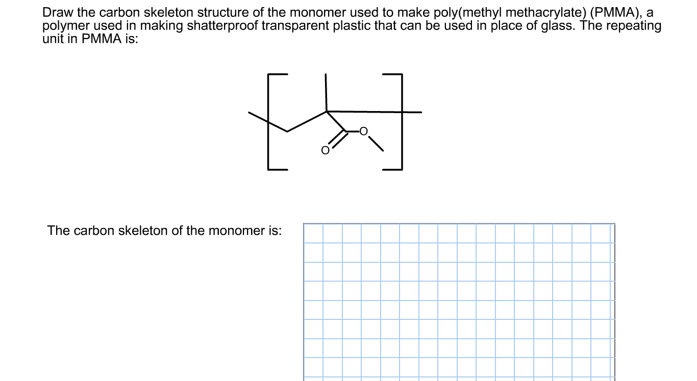 hight resolution of  draw the carbon skeleton structure of the monomer