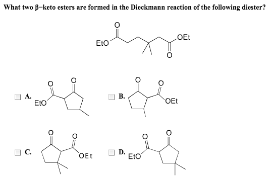 Solved: What Two Beta-keto Esters Are Formed In The Dieckm