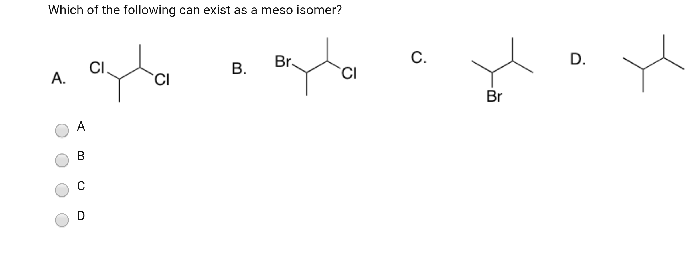 Solved: Which Of The Following Can Exist As A Meso Isomer