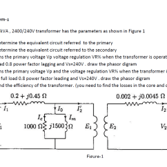 240v To 12v Transformer Wiring Diagram Ford Ka Mk2 Circuit Great Installation Of A 150 Kva 2400 Has The Parameter Chegg Com Rh House Line