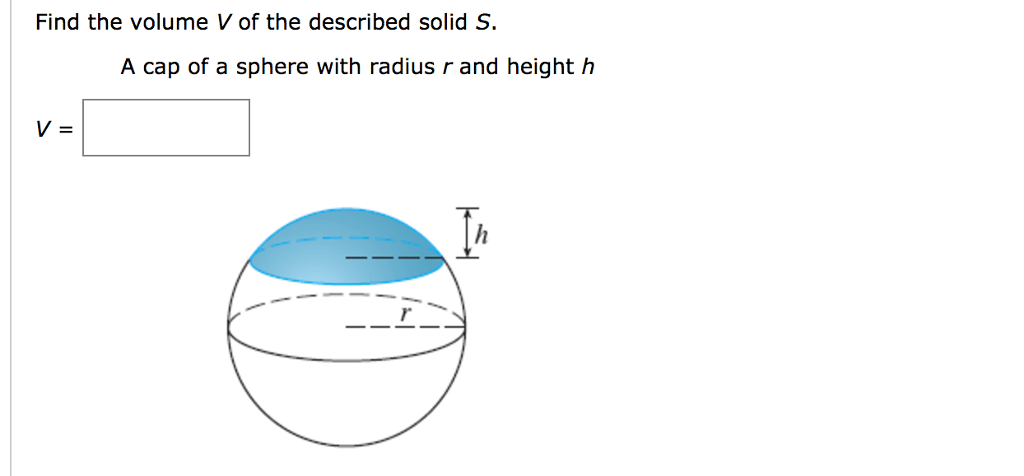 Solved: Find The Volume V Of The Described Solid S. A Cap