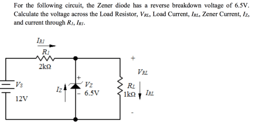 small resolution of for the following circuit the zener diode has a reverse breakdown voltage of 6 5v