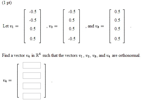 Solved: Find A Vector V4 In R4 Such That The Vectors V1, V