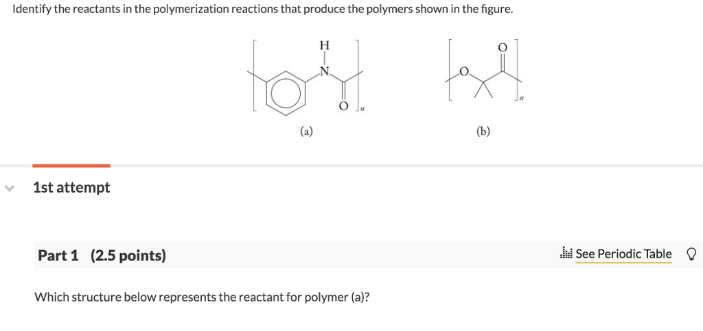 Solved: Identify The Reactants In The Polymerization React