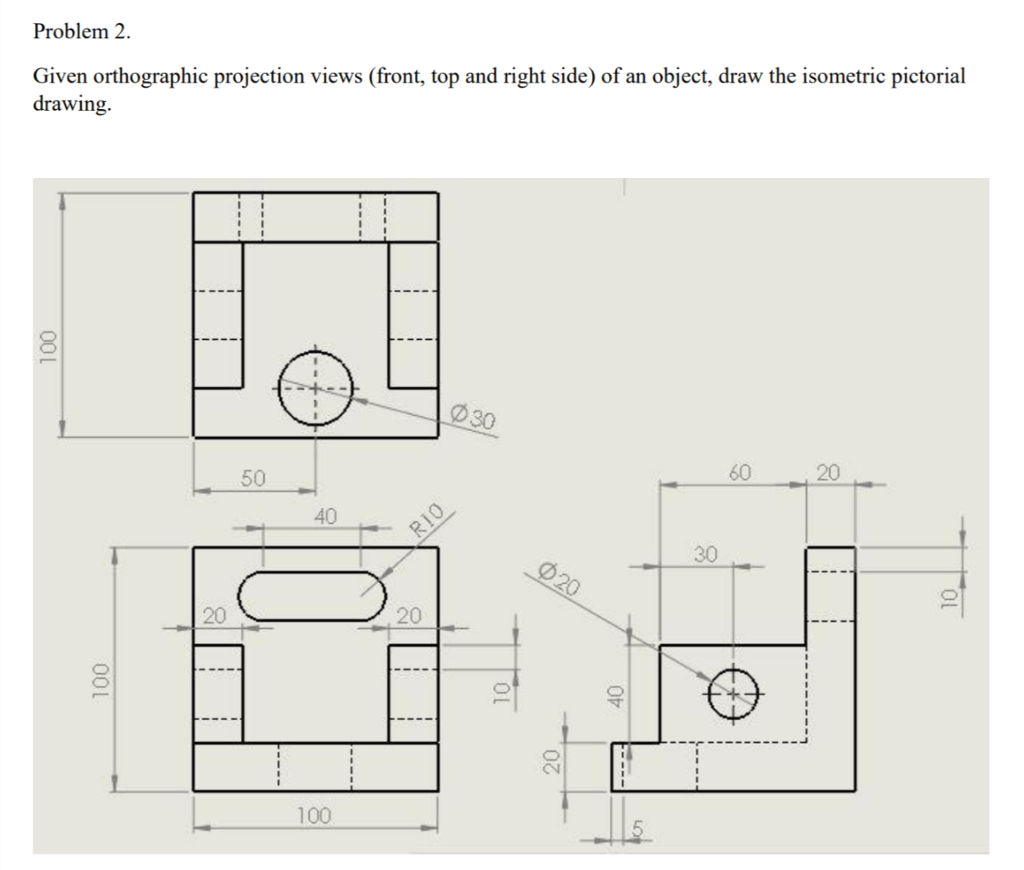 Solved Problem 2 Given Orthographic Projection Views Fro