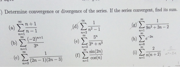 Solved: Determine Convergence Or Divergence Of The Series