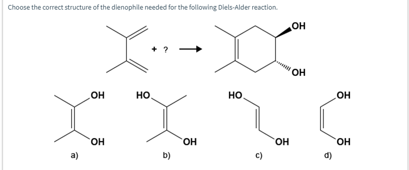 Solved: Choose The Correct Structure Of The Dienophile Nee