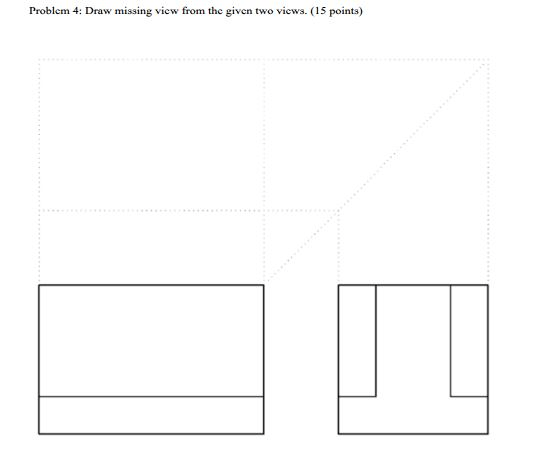 Solved: Engineering Drawing: Draw The Missing View From Th