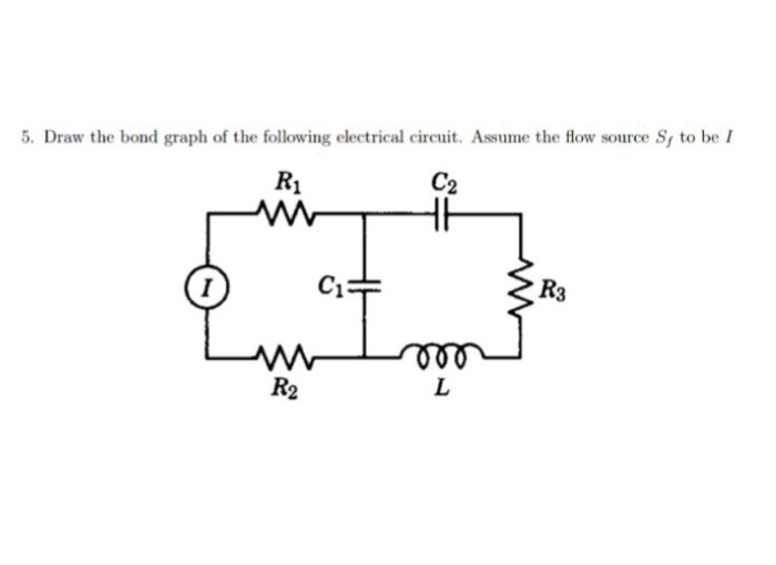 Solved: 4. Draw The Bond Graph Of The Following Electrical