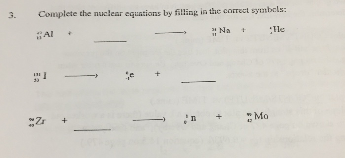 Solved: Complete The Nuclear Equations By Filling In The C