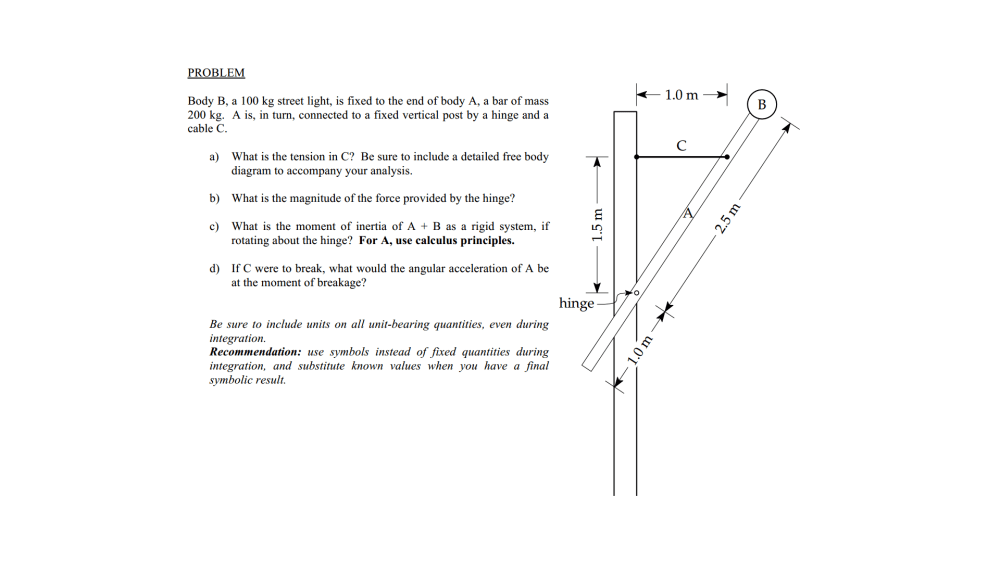 medium resolution of problem body b a 100 kg street light is fixed to the end of body a a bar of mass 200 kg a is in turn connected to a fixed vertical post