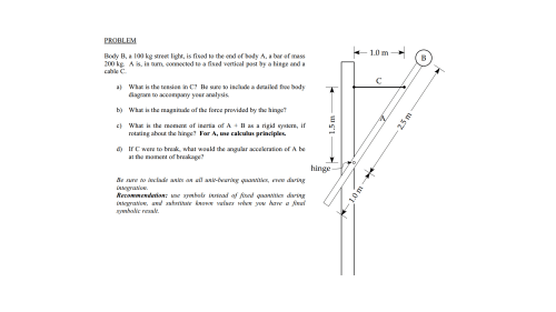 small resolution of problem body b a 100 kg street light is fixed to the end of body a a bar of mass 200 kg a is in turn connected to a fixed vertical post