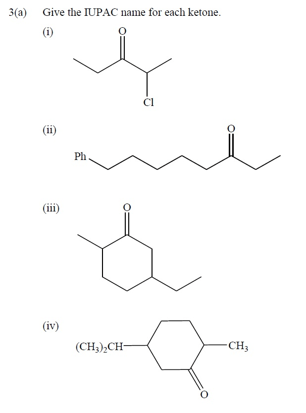 Solved: 3 (a) Give The IUPAC Name For Each Ketone. Cl (ii