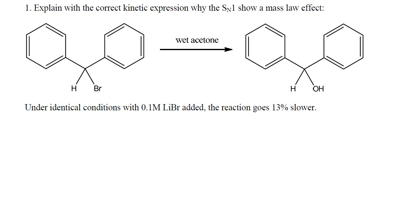Solved: Explain With The Correct Kinetic Expression Why Th
