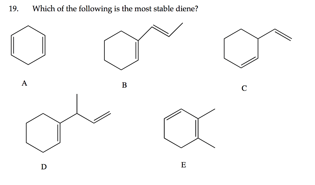 Solved: 19. Which Of The Following Is The Most Stable