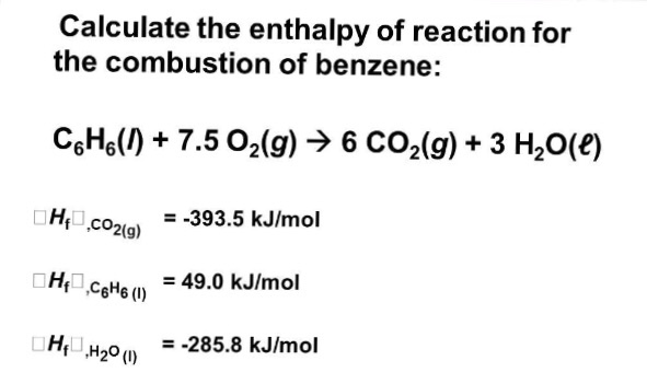 Solved: Calculate The Enthalpy Of Reaction For The Combust