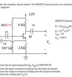 consider the amplifier shown below the mosfet characteristics are listed beside the circuit [ 1024 x 817 Pixel ]