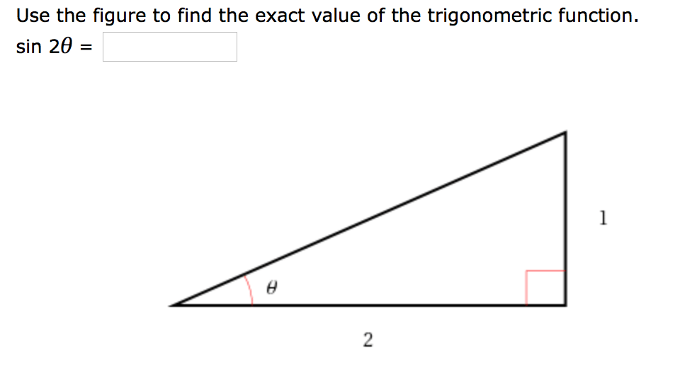 Solved: Use The Figure To Find The Exact Value Of The Trig