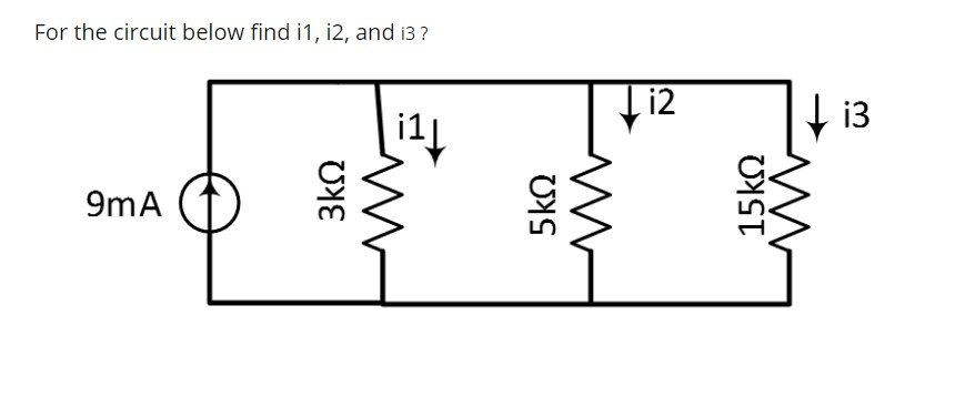Solved: For The Circuit Below Find I1, I2, And I3? I2 13 I