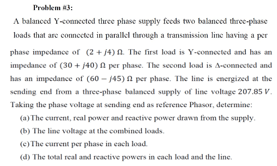 Solved: A Balanced Y-connected Three Phase Supply Feeds Tw