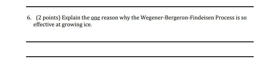Solved: 6. (2 Points) Explain The One Reason Why The Wegen...   Chegg.com