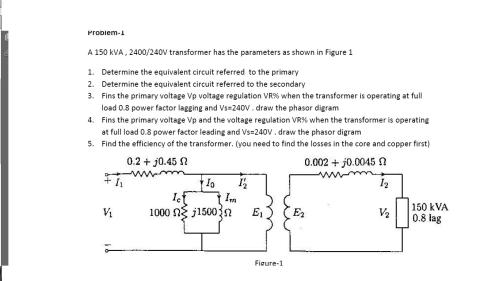 small resolution of problem 1 a 150 kva 2400 240v transformer has the