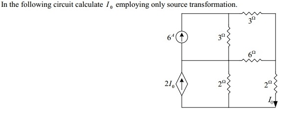 Solved: In The Following Circuit Calculate I0 Employing On