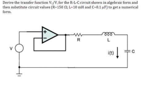 Solved: Derive The Transfer Function V_C/V_t For The R-L-C