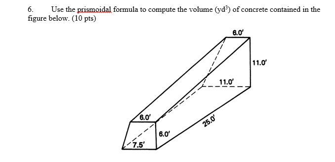 Solved: Use The Prismoidal Formula To Compute The Volume