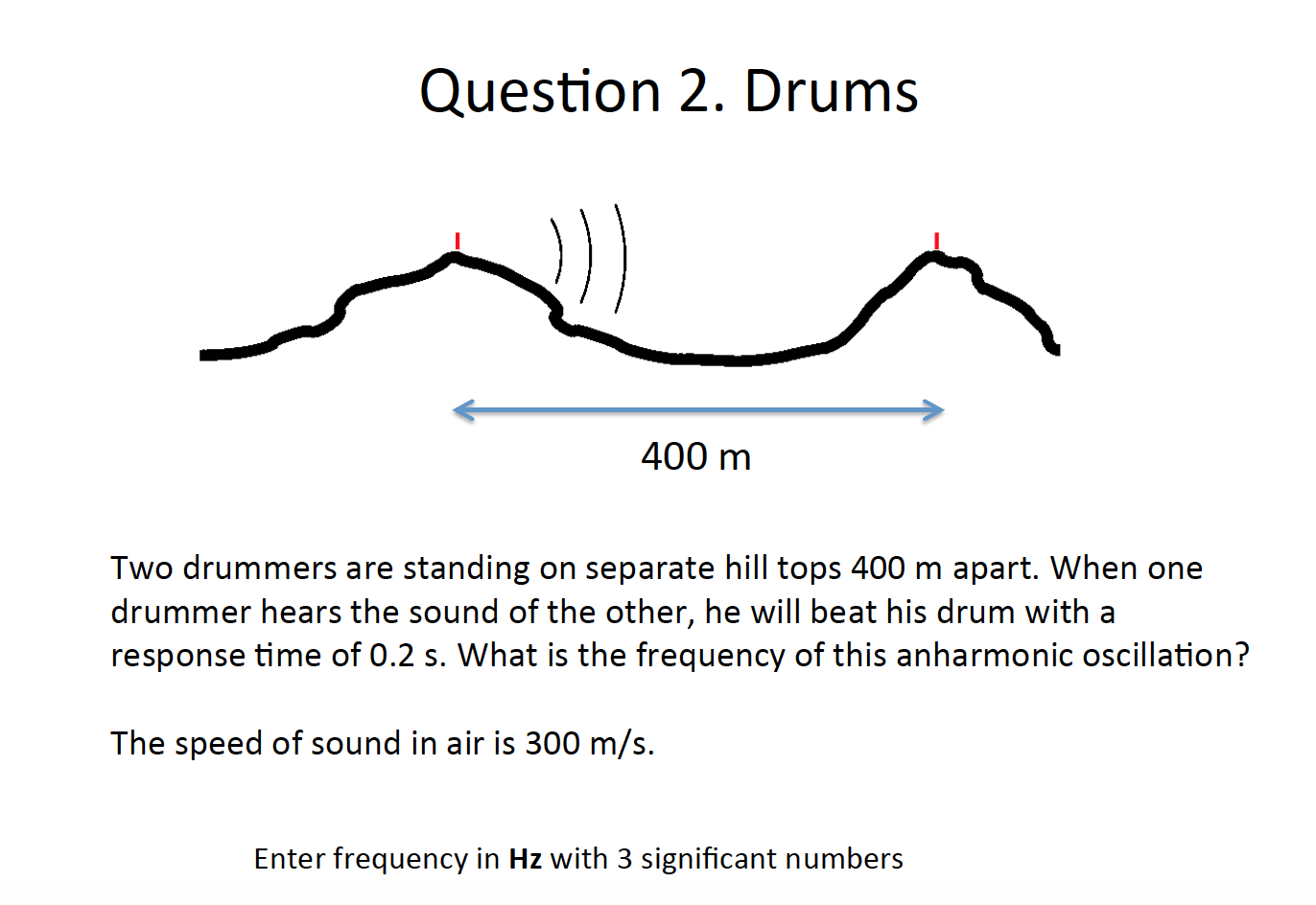 hight resolution of question two drummers are standing on separate hill tops 400 m apart when one drummer hears the sound of