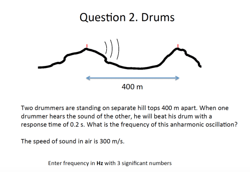 small resolution of question two drummers are standing on separate hill tops 400 m apart when one drummer hears the sound of